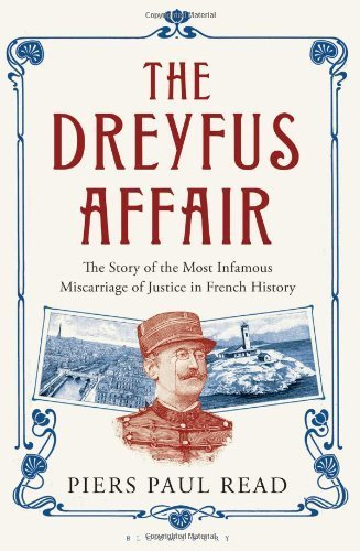 The Dreyfus Affair: The Story of the Most Infamous Miscarriage of Justice in French History by Read, Piers Paul (2012) Hardcover