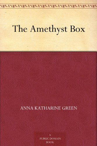The Amethyst Box by [Green, Anna Katharine]