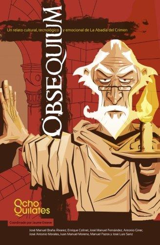 Obsequium: Un relato cultural, tecnologico y emocional de La Abadia del Crimen por Jaume Esteve