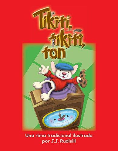 Tikiti, Tikiti, Ton (Hickory, Dickory, Dock) (Spanish Version) (La Hora (Time)) (Literacy, Language and Learning)