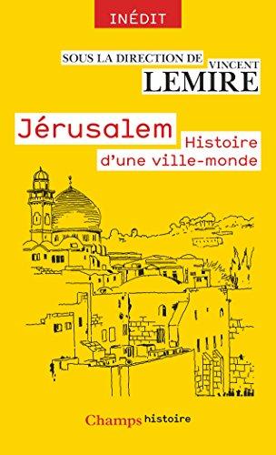 Descargar Jérusalem. Histoire d'une ville-monde des origines à nos jours (Champs Histoire) PDF