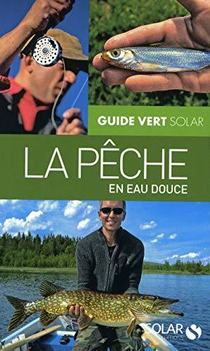 Guide vert, La pêche en eau douce par Patrick GUILLOTTE