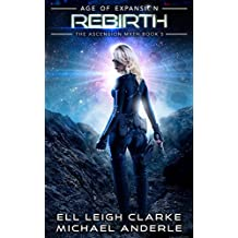 Rebirth: Age Of Expansion - A Kurtherian Gambit Series (The Ascension Myth Book 5) (English Edition)