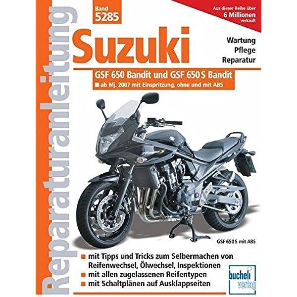 Suzuki Gsf 650 Bandit Ab Modelljahr 2007 Einspritzer Wassergekühlt Reparaturanleitungen Schermer Franz Josef Bücher
