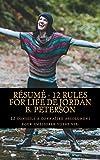 Résumé - 12 Rules for Life de Jordan B. Peterson: 12 conseils à connaître absolument pour améliorer votre vie.