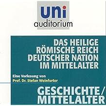 Das heilige römische Reich deutscher Nation im Mittelalter; Fachbereich Geschichte / Mittelalter (uni auditorium) 1 CD (uni auditorium - Audio)