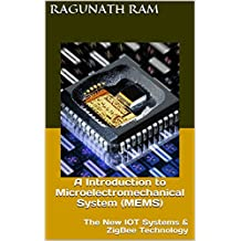 A Introduction to Microelectromechanical System (MEMS):  ZigBee SystemTechnology (English Edition)