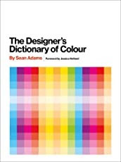 The Designer's Dictionary of Colour [UK edition]