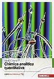Chimica analitica quantitativa. Con Contenuto digitale (fornito elettronicamente)