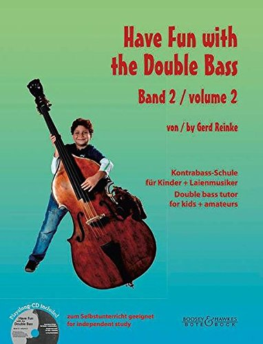 Have Fun with the Double Bass: Kontrabass-Schule für Kinder + Laienmusiker. Vol. 2. Kontrabass. Ausgabe mit CD.