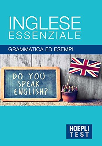 Inglese essenziale. Grammatica ed esempi