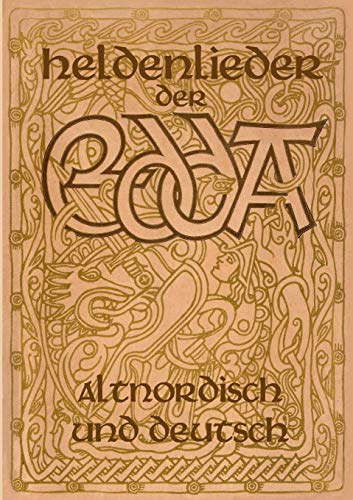 Heldenlieder der Edda - Altnordisch und deutsch