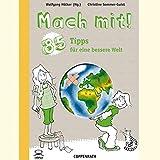 Mach mit! 85 Tipps für eine bessere Welt (Kreativ- und Sachbücher)