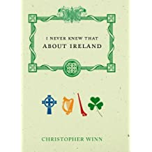 I Never Knew That About Ireland by Christopher Winn (16-Mar-2006) Hardcover