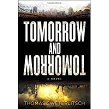 Tomorrow and Tomorrow by Thomas Sweterlitsch (2014-07-10)