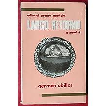 LARGO RETORNO. Novela.