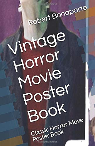 Vintage Horror Movie Poster Book: Classic Horror Move Poster Book (Horror Movie Poster Classic)