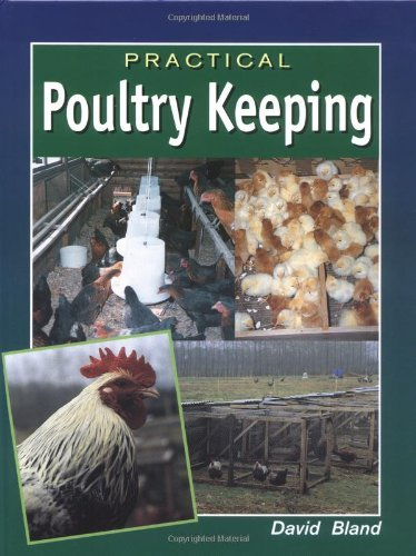 Practical Poultry Keeping by David Bland (1996-09-30)