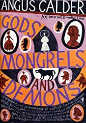 Gods, Mongrels, and Demons: 101 Brief But Essential Lives by Angus Calder (2004-01-06)
