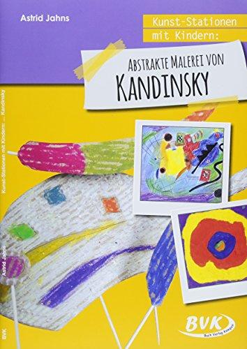 Kunst-Stationen mit Kindern: Abstrakte Malerei von Kandinsky (Kandinsky Für Kinder)