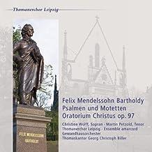 Felix Mendelssohn: Christus & Sechs Sprüche op. 97 / Psalmen & Motetten