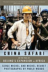 China Safari: On the Trail of Beijing's Expansion in Africa (English Edition)
