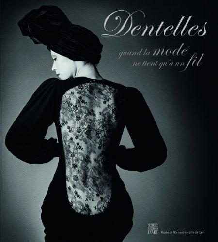 Dentelles : Quand la mode ne tient qu'à un fil par Alice Gandin
