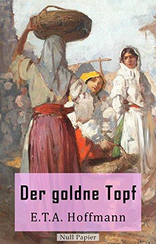 Der goldne Topf: Eine romantische Novelle (Klassiker bei Null Papier)