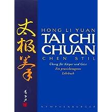 Tai Chi Chuan: Chen Stil. Übungen für Körper und Geist. Ein praxisbezogenes Lehrbuch