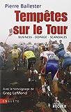 Tempêtes sur le Tour - Business-dopage-scandales