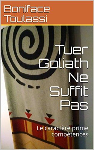 Tuer Goliath Ne Suffit Pas: Le caractère prime compétences (French ...