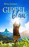 GIPFELblau: Liebesroman von Stina Jensen