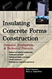 Insulating Concrete Forms Construction : Demand, Evaluation, & Technical Practice 1st (first) Edition by Ivan S Panushev, Pieter A. Vanderwerf published by McGraw-Hill Professional (2004)