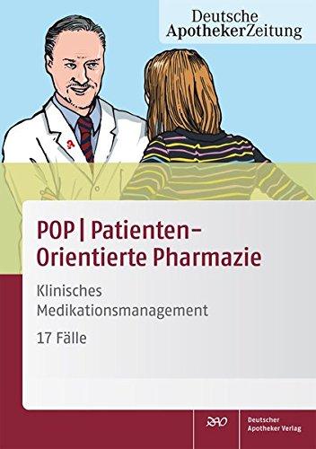 POP PatientenOrientierte Pharmazie: Klinisches Medikationsmanagement - 17 Fälle