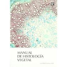 Manual de histología vegetal (Biologia (mundi Prensa))