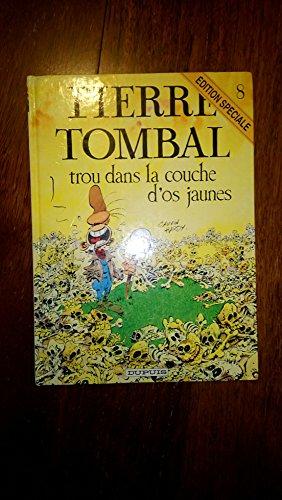 PIERRE TOMBAL N°8 : TROU DANS COUCHE OS JAUNES