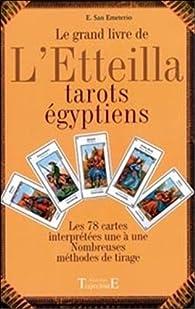 Le grand livre de l'Etteilla: Tarots egyptiens par  E San Emeterio