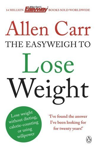Allen Carr's Easyweigh to Lose Weight by Carr, Allen (2013) Paperback