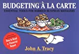 Budgeting ? la Carte: Essential Tools for Harried Business Managers (Finance Fundamentals for Nonfinancial Managers Series) by John A. Tracy (1996-07-26)