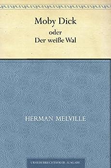 Moby Dick oder Der weiße Wal von [Melville, Herman]