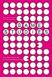 Game Studies. Aktuelle Ansätze der Computerspielforschung