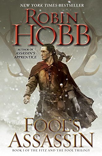 Fool's Assassin: Book One of the Fitz and the Fool Trilogy (Realm of the Elderlings: Fitz and the Fool Trilogy)