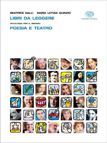 Libri da leggere. Poesia, teatro, temi d'attualit. Con espansione online. Per le Scuole superiori