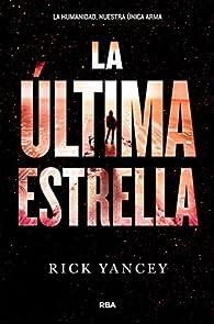 La quinta ola 3. La última estrella. par Rick Yancey