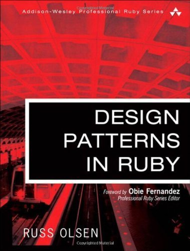 Design Patterns in Ruby (Addison-Wesley Professional Ruby) by Olsen, Russ (2007) Hardcover