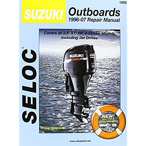 Suzuki Outboards 1996-07 Repair Manual: Covers all 2.5-300 Horsepower, 4-Stroke Models including Jet Drivers (Seloc Marine Manuals) by Seloc (2008-05-01)
