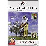 David Leadbetter, cours de golf : stratégie et tactique sur le parcours
