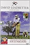 David Leadbetter, cours de golf : stratégie et tactique sur le parcours...