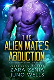 The Alien Mate's Abduction: A Sci-Fi Alien Abduction Romance