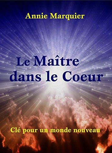 Le Maître dans le Cœur par Annie Marquier